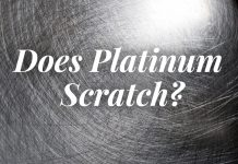 Does Platinum Scratch? The Durability and Scratch Resistance of Platinum